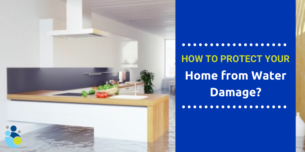 How to Protect your Home from Water Damage?