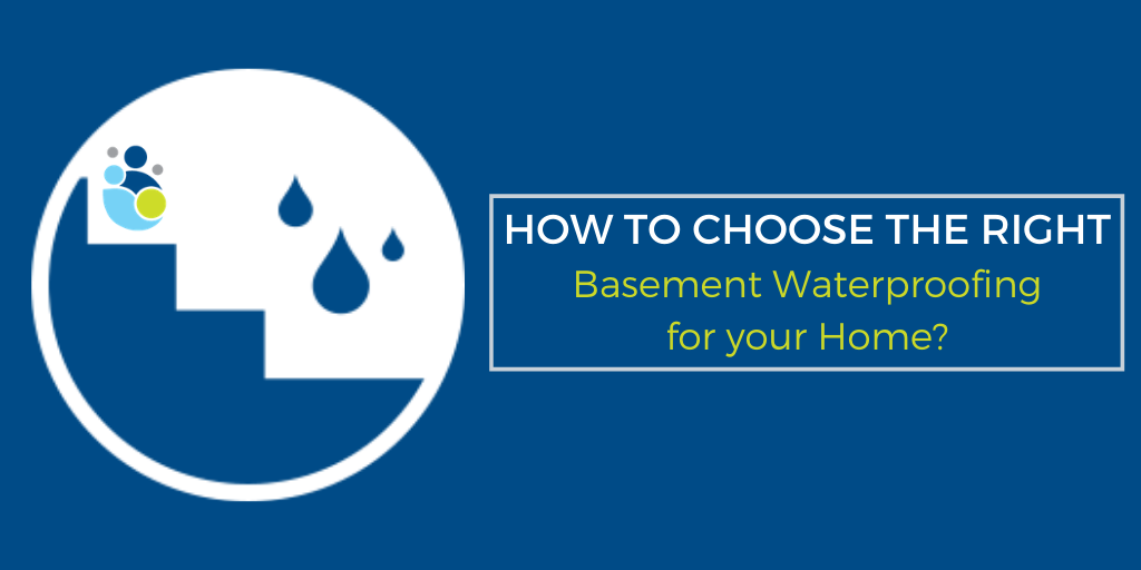 How to Choose the Right Basement Waterproofing for your Home?